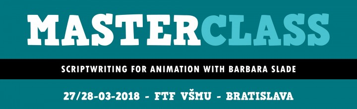 MASTERCLASS – Scriptwriting for animation with Barbara Slade